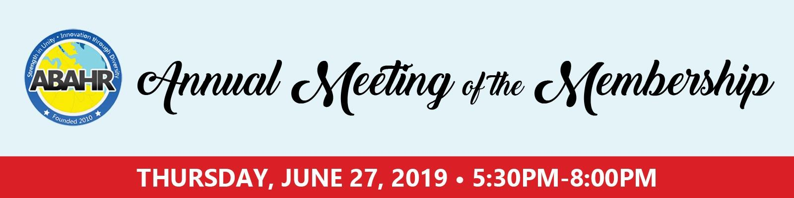 ABAHR's 10th Annual Meeting of the Membership - Thursday, June 27, 2019 - 5:30pm to 8:00pm